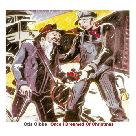 Otis Gibbs - Once I Dreamed of Christmas
